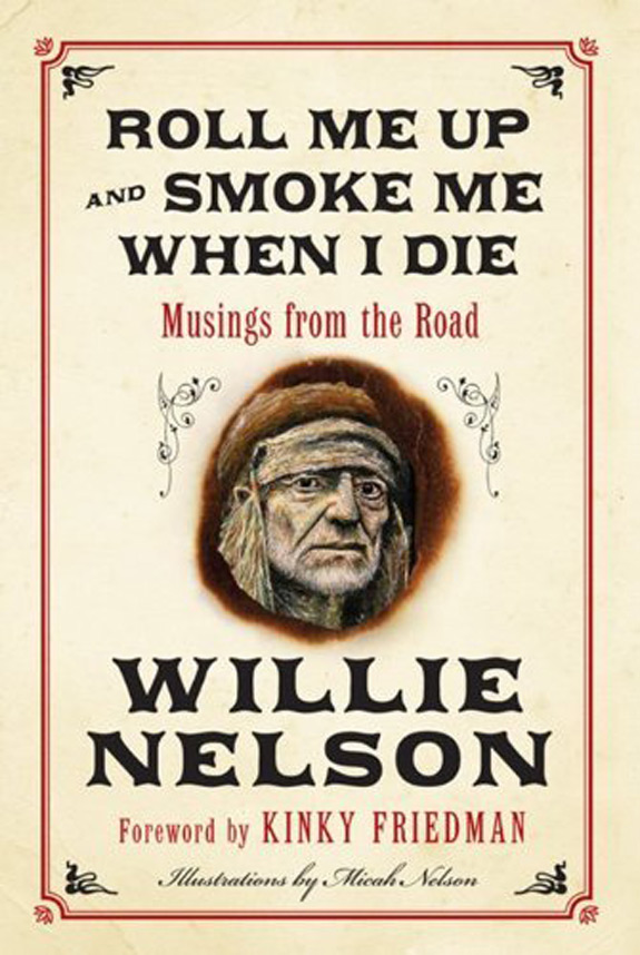 Willie Nelson Roll Me Up Smoke Me When I Die
