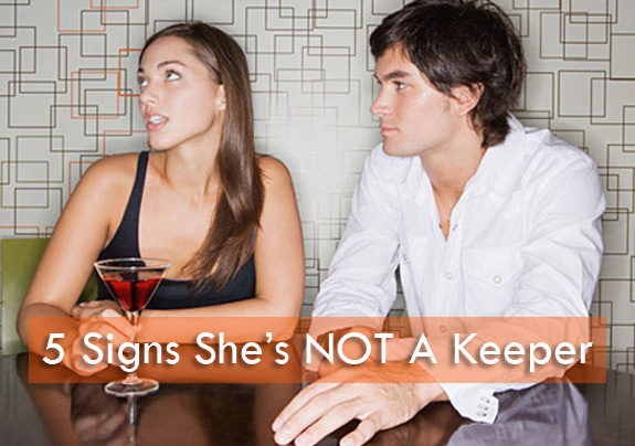 5 Signs She Is Not A Keeper