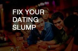 Dating Tips Dating Slump