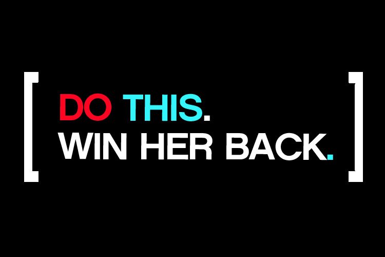 Things to do to win her back