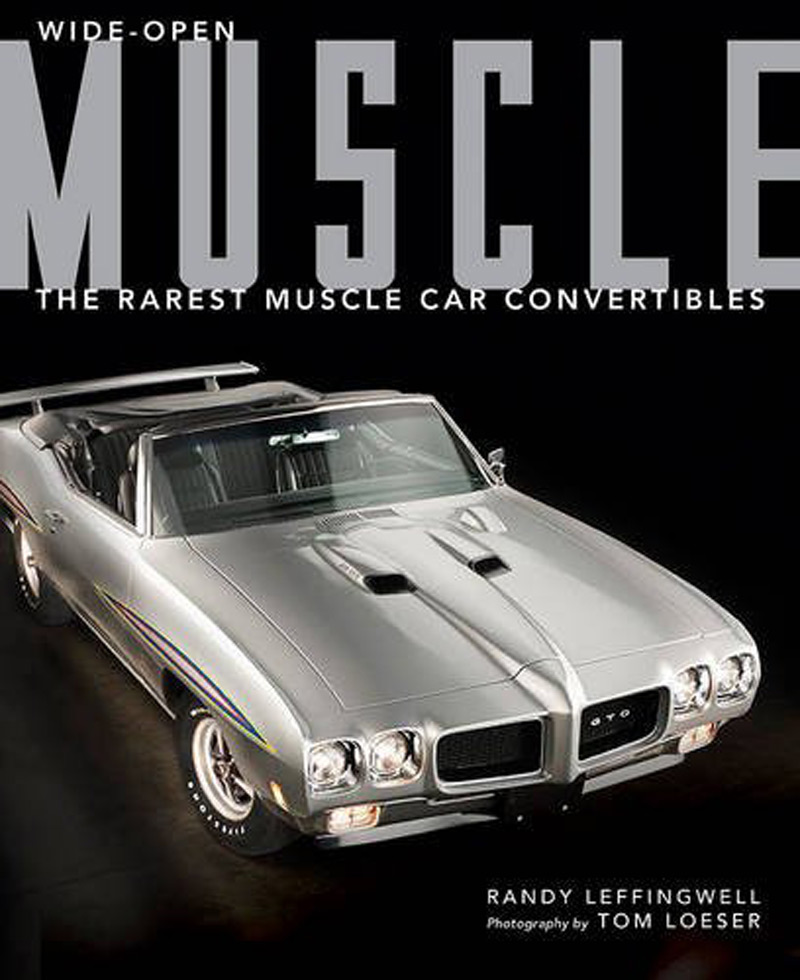 Wide Open Muscle The Rarest Muscle Car Convertibles Book