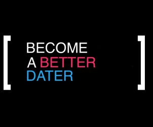 Become A Better Dater